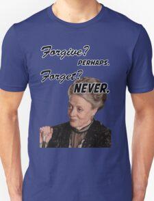 """Forgive? perhaps. Forget? Never"" Lady Violet Quotes Unisex T-Shirt"