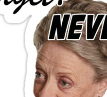 """Forgive? perhaps. Forget? Never"" Lady Violet Quotes Sticker"