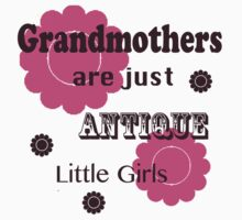 """Pink and Brown """"Grandmothers are Just Antique Little Girls"""" T Shirt by tsuttles"""