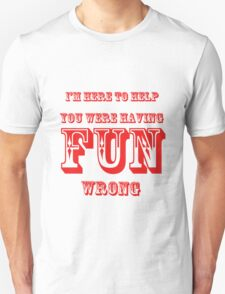 Having Fun Wrong T-Shirt