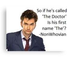 Non-Whovian Question Canvas Print