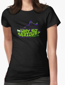 Why So Serious? Joker 3 Edition Womens Fitted T-Shirt