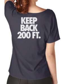 KEEP BACK 200 FT. Women's Relaxed Fit T-Shirt
