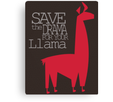 Save the Drama for your Llama Canvas Print
