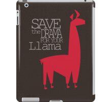 Save the Drama for your Llama iPad Case/Skin