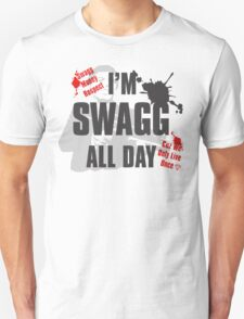 I'm swagg all day ... Unisex T-Shirt