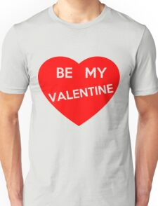 Be My Valentine Unisex T-Shirt