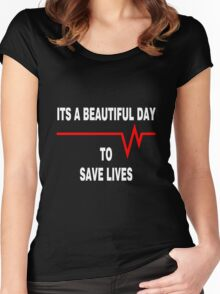 New Its a beautiful day to save lives - for dark Women's Fitted Scoop T-Shirt