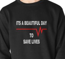 New Its a beautiful day to save lives - for dark Pullover