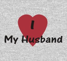 I Love My Husband T-shirt Top by deanworld