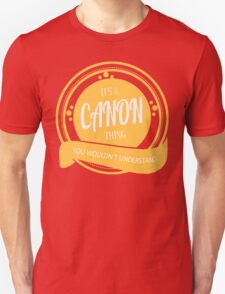 It's a CANON thing T-Shirt