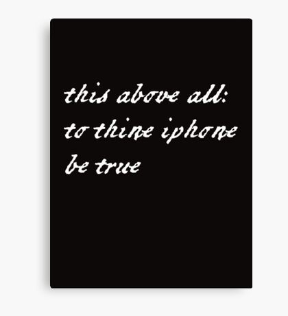To thine iPhone be true Canvas Print