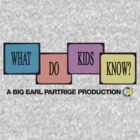 What Do Kids Know? by inesbot