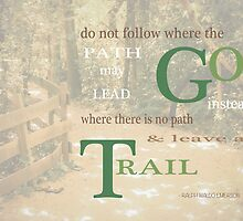 Do Not Go Where the Path May Lead by Elizabeth Thomas