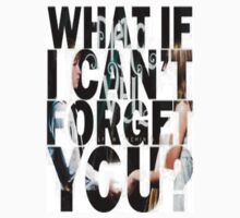What If I Cant forget You? by BandObsessed