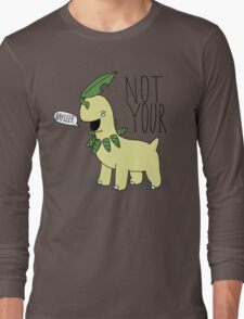 Not Your Bayleef. Long Sleeve T-Shirt