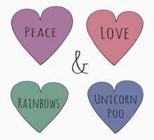 Peace & Love & Rainbows & Unicorn Poo by Rob Price