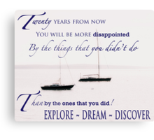 Mark Twain Quote - 20 yrs from now you will be more disappointed Canvas Print