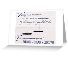 Mark Twain Quote - 20 yrs from now you will be more disappointed Greeting Card