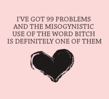 99 Problems - Feminist Version by Leanne Egan