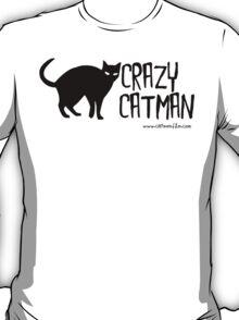 Crazy Cat Man Black Text Tshirt 1 T-Shirt