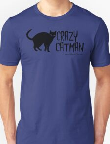 Crazy Cat Man Black Text Tshirt 1 Unisex T-Shirt