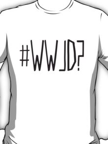 #WWJD? T-Shirt