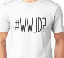#WWJD? Unisex T-Shirt