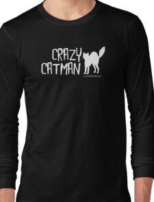 Crazy Cat Man Design 2 - White Text Long Sleeve T-Shirt