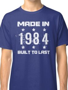 Made In 1984 Birthday T-Shirt Classic T-Shirt