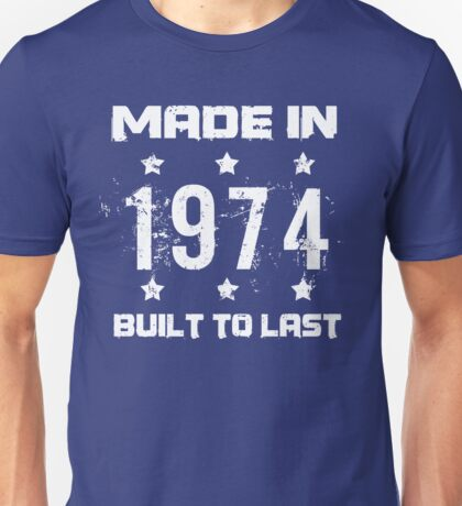 Made In 1974 Birthday T-Shirt Unisex T-Shirt