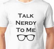 Talk Nerdy To Me Black Version Unisex T-Shirt