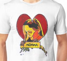 I love you momma. (for Thomas, Michael, Mathew and Katie) Unisex T-Shirt