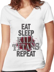 eat sleep kill titans repeat Women's Fitted V-Neck T-Shirt