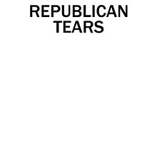 Republican Tears by RKandKO