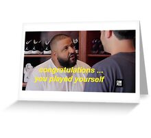 DJ Khaled Congratulations You Played Yourself Greeting Card
