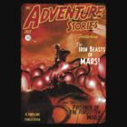 Pulp Adventure Stories: The Iron Beasts of Mars! by simonbreeze