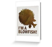 I'm a blowfish! Greeting Card
