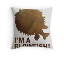 I'm a blowfish! Throw Pillow