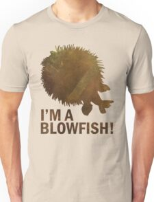I'm a blowfish! Unisex T-Shirt