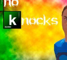 I'm the one who Knocks Knocks Knocks Sticker