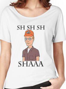 Sh Sh Sh Shaaa Women's Relaxed Fit T-Shirt