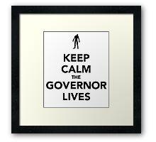 The Governor lives Framed Print