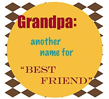 Grandpa Another Name for Best Friend  Photographic Print