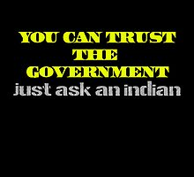 You Can Trust the Government Funny Slogan by heckler