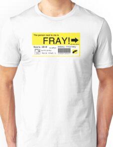 FRAY! Tag Unisex T-Shirt