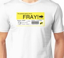 FRAY! Tag Unisex T-Shirt