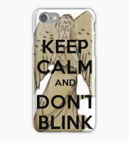 Keep Calm and Don't Blink! iPhone Case/Skin