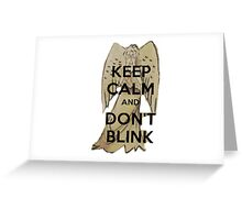 Keep Calm and Don't Blink! Greeting Card