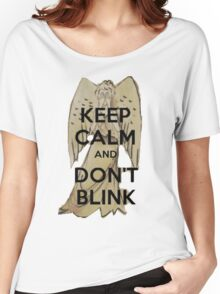 Keep Calm and Don't Blink! Women's Relaxed Fit T-Shirt